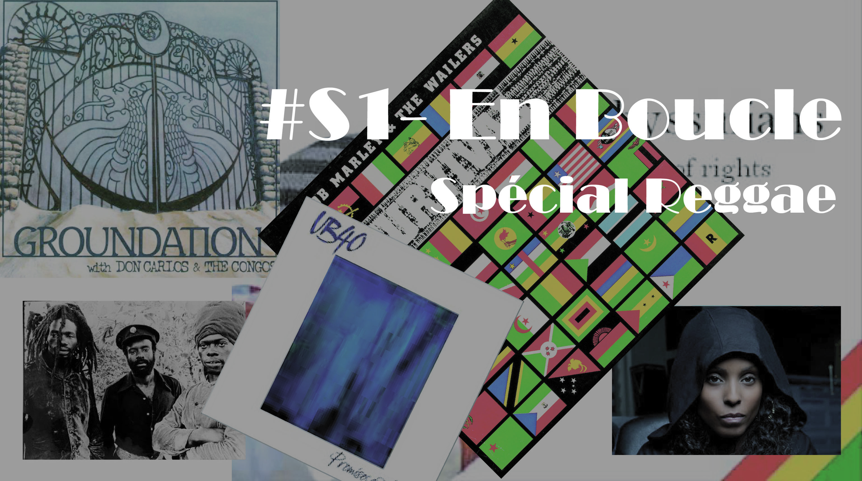 Playlist #S1 – En Boucle Spécial Reggae