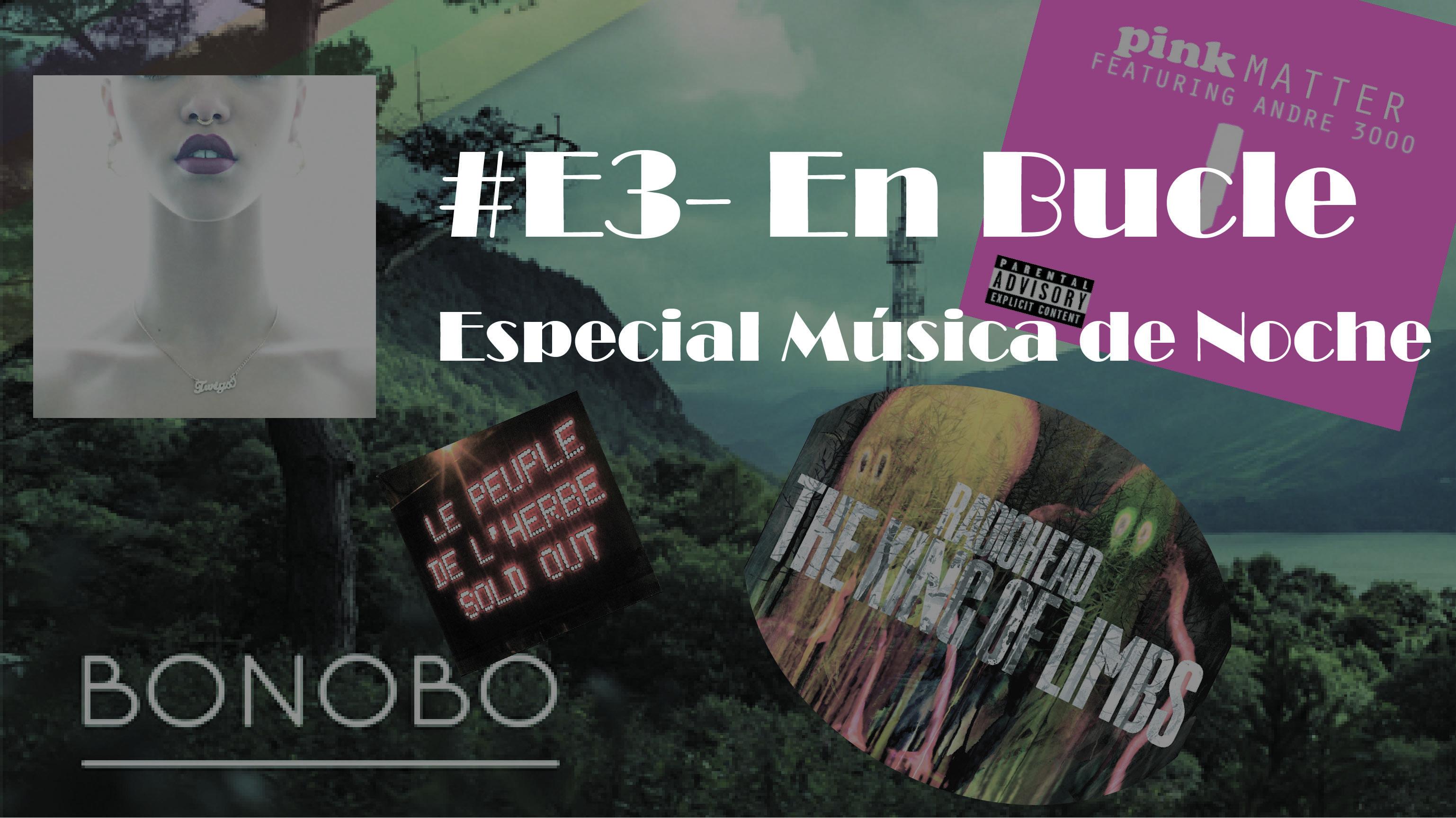 Playlist #E3 – En Boucle Especial Música de Noche