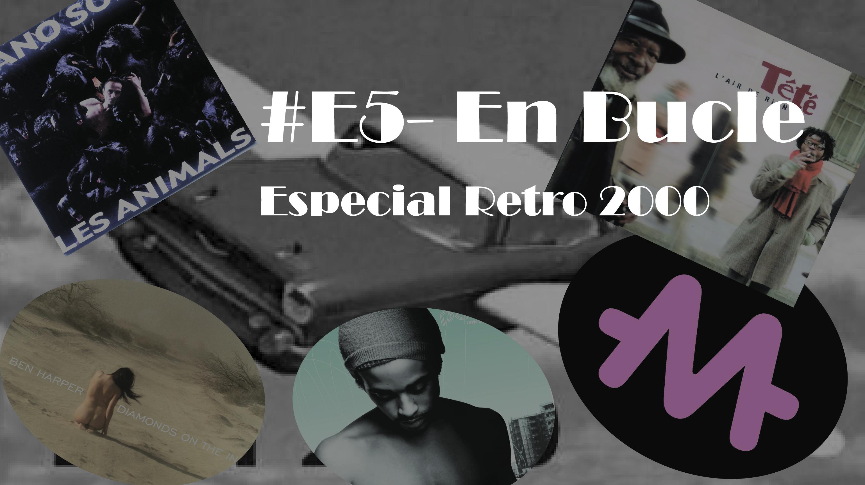 Playlist #E5 – Especial Retro 2000 (con anecdotas)