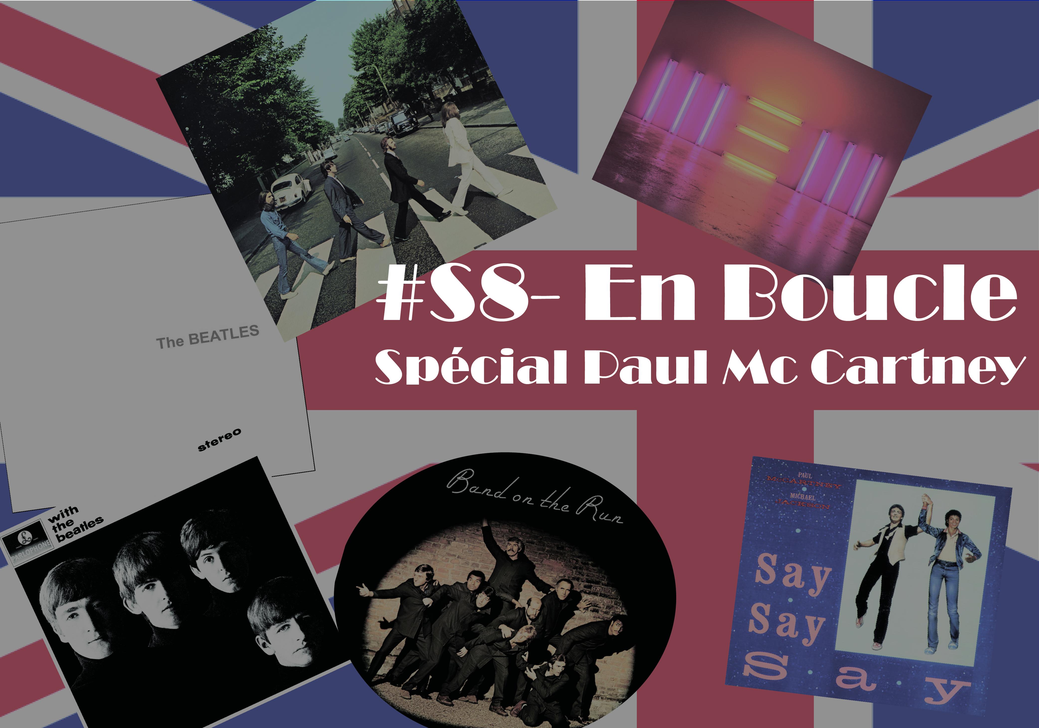 Playlist #S8 – En Boucle Spécial Paul Mc Cartney (avec anecdotes)